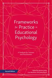 Frameworks for Practice in Educational Psychology, Second Edition by Barbara Kelly