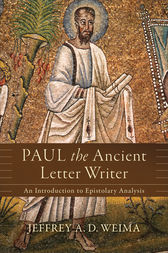 Paul the Ancient Letter Writer by Jeffrey A. D. Weima