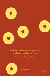 Informal Payments and Regulations in China's Healthcare System by Jingqing Yang