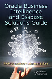 Oracle Business Intelligence and Essbase Solutions Guide by Rosendo Abellera