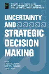 Uncertainty and Strategic Decision Making by Kristian J. Sund