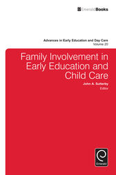 Family Involvement in Early Education and Child Care by John A. Sutterby