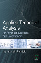 Applied Technical Analysis for Advanced Learners and Practitioners by Indranarain Ramlall