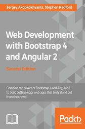 Web Development with Bootstrap 4 and Angular 2 by Sergey Akopkokhyants