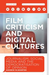 Film Criticism and Digital Cultures by Andrew McWhirter