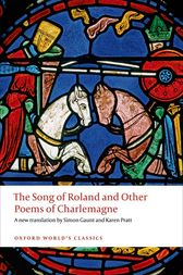 The Song of Roland and Other Poems of Charlemagne by Simon Gaunt
