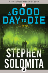 A Good Day to Die by Stephen Solomita