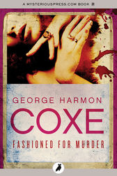 Fashioned for Murder by George Harmon Coxe