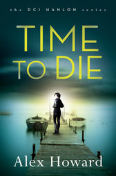 Time to Die by Alex Howard