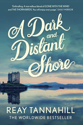 A Dark And Distant Shore by Reay Tannahill