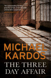The Three-Day Affair by Michael Kardos