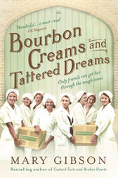 Bourbon Creams and Tattered Dreams by Mary Gibson