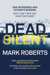 Dead Silent by Mark Roberts