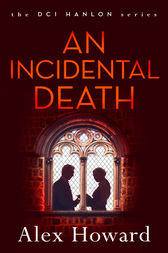 An Incidental Death by Alex Howard