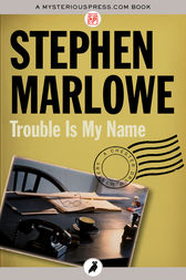 Trouble Is My Name by Stephen Marlowe