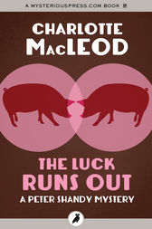 The Luck Runs Out by Charlotte MacLeod