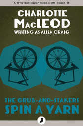 The Grub-and-Stakers Spin a Yarn by Charlotte MacLeod
