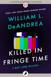 Killed in Fringe Time by William L. DeAndrea