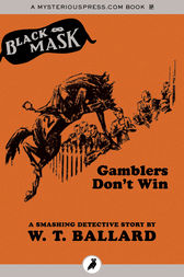 Gamblers Don't Win by W. T. Ballard
