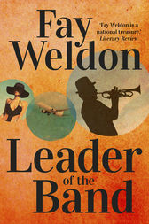 Leader Of The Band by Fay Weldon