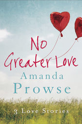 No Greater Love - Box Set by Amanda Prowse
