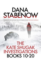 The Kate Shugak Investigation - Box Set by Dana Stabenow