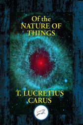The Nature of Things by Titus Lucretius Carus