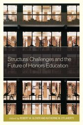 Structural Challenges and the Future of Honors Education by Robert Glover