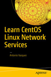 Learn CentOS Linux Network Services by Antonio Vazquez