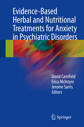 Evidence-Based Herbal and Nutritional Treatments for Anxiety in Psychiatric Disorders by David Camfield