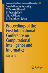Proceedings of the First International Conference on Computational Intelligence and Informatics by Suresh Chandra Satapathy
