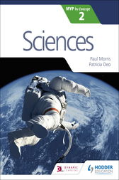 Sciences for the IB MYP 2 by Paul Morris