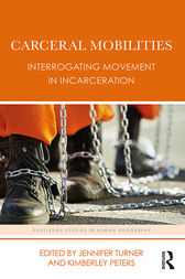 Carceral Mobilities by Jennifer Turner