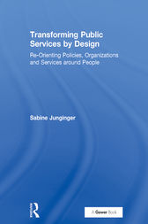 Transforming Public Services by Design by Sabine Junginger