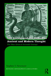 The Animal and the Human in Ancient and Modern Thought by Stephen T. Newmyer