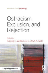Ostracism, Exclusion, and Rejection by Kipling D. Williams