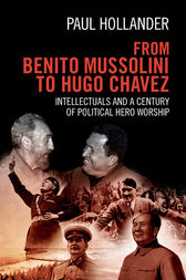From Benito Mussolini to Hugo Chavez by Paul Hollander