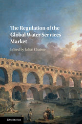 The Regulation of the Global Water Services Market by Julien Chaisse