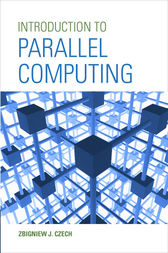 Introduction to Parallel Computing by Zbigniew J. Czech