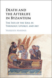 Death and the Afterlife in Byzantium by Vasileios Marinis