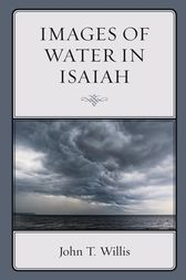 Images of Water in Isaiah by John T. Willis