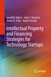 Intellectual Property and Financing Strategies for Technology Startups by Jr. Halt