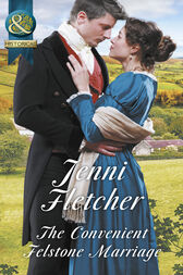 The Convenient Felstone Marriage (Mills & Boon Historical) by Jenni Fletcher