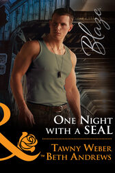 One Night With A Seal: All Out (Uniformly Hot!, Book 78) / All In (Uniformly Hot!, Book 79) (Mills & Boon Blaze) by Tawny Weber