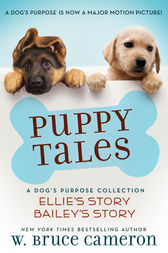 Puppy Tales: A Dog's Purpose Collection by W. Bruce Cameron