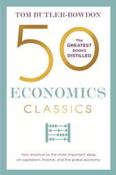 50 Economics Classics by Tom Butler-Bowdon