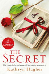 THE SECRET: A free sampler for fans of THE LETTER by Kathryn Hughes