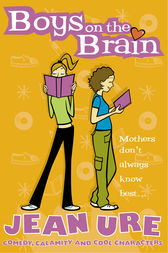 Boys on the Brain by Jean Ure