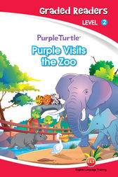 Purple Visits the Zoo (Purple Turtle, English Graded Readers, Level 2) by Vanessa Black