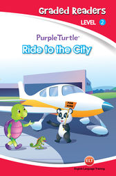 Ride to the City (Purple Turtle, English Graded Readers, Level 2) by Vanessa Black